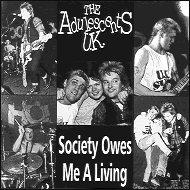 Adulescents UK Society Owes Me A Living Music
