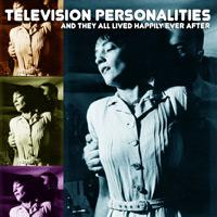 Televison Personalities and they all lived happily ever after CD