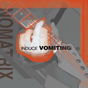 Nomatrix Induce Vomiting Music