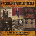Greenland Whalefishers Amazing Space b-sides and other crap Music