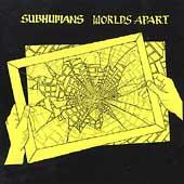 Subhumans Worlds Apart CD