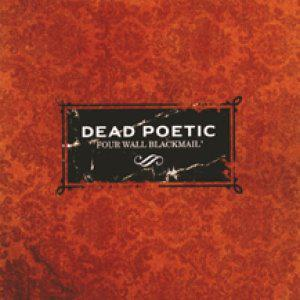 Dead Poetic Four Wall Blackmail Music