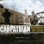 Carpathian Nothing To Loose Music