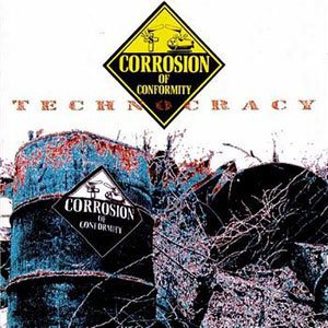 Corrosion Of Conformity Technocracy CD
