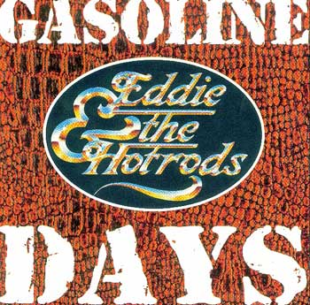 Eddie and the Hot Rods Gasoline Days CD