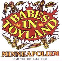 Babes In Toyland Minneapolism Live The Last Tour CD