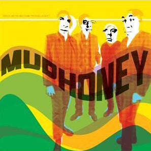 Mudhoney Since We Become Translucent Music