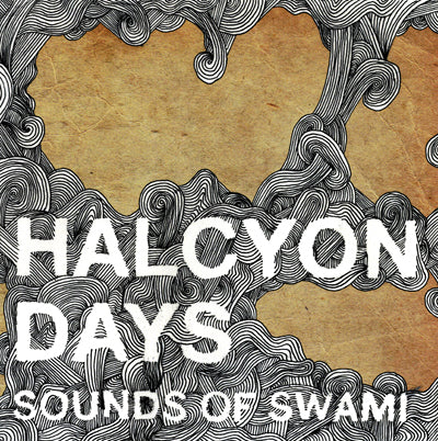 Sounds Of Swami Halcyon Days Vinyl 7 Inch