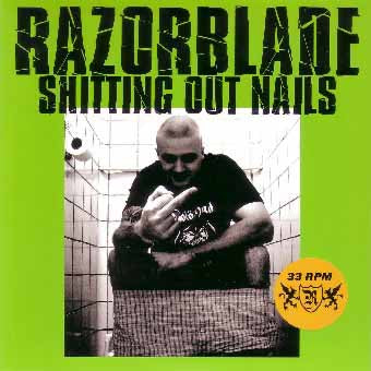 Razorblade Shitting Out Nails Vinyl 7 Inch