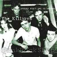 Killjoys Johnny Wont get To Heaven Vinyl 7 Inch