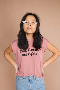 The Bee & The Fox - Pick Flowers Not Fights | Pink Muscle Tee