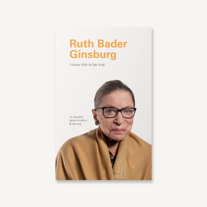 Ruth Bader Ginsburg I Know This To Be True - Hello World