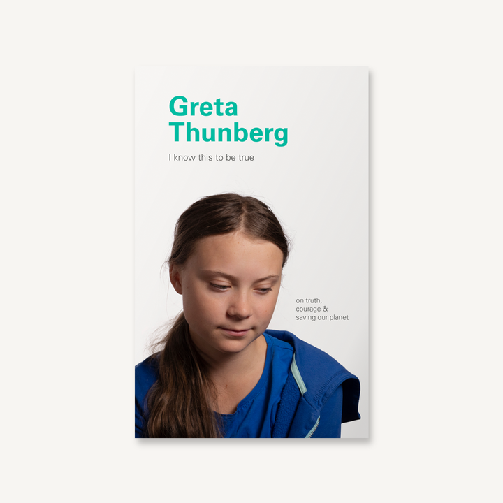 Greta Thunberg I know this to be true - Hello World