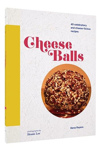 Cheese Balls '40 celebratory and cheese-licious recipes' - Hello World