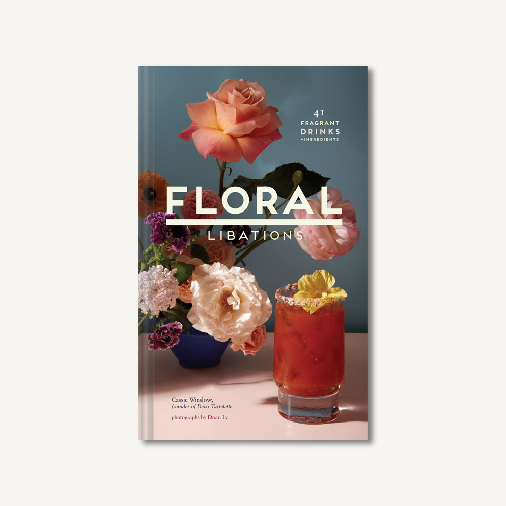 Floral Libations '41 Fragrant Drinks + Ingredients' - Hello World