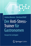 Der Anti-Stress-Trainer für Gastronomen
