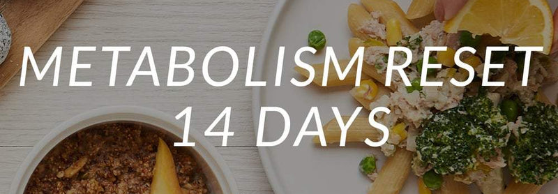 Metabolism Reset | 14 Days <br> (Breakfast, Lunch, Dinner & 1 x Snack/Day)