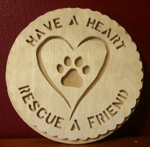 """Have a heart, rescue a friend"" plaque"