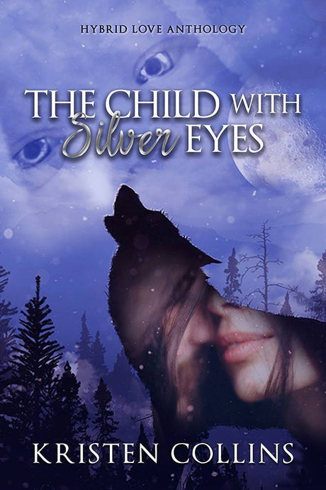 The Child with Silver Eyes: Hybrid Love Anthology