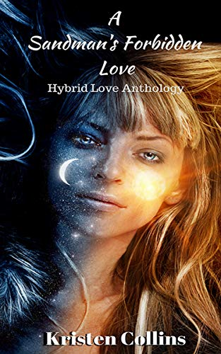 A Sandmans Forbidden Love: Hybrid Love Anthology