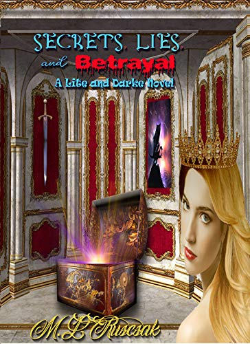 Secret, Lies and Betrayal (A Lite and Darke Novel Book 3)