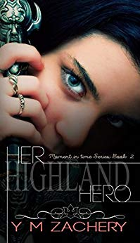 Her Highland Hero (A Moment in Time Series Book 2)