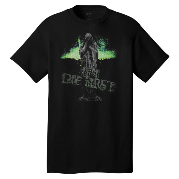 IF I DIE FIRST - Cemetery T-Shirt