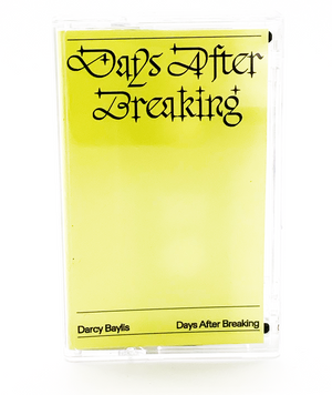 DARCY BAYLIS - Days After Breaking EP Cassette