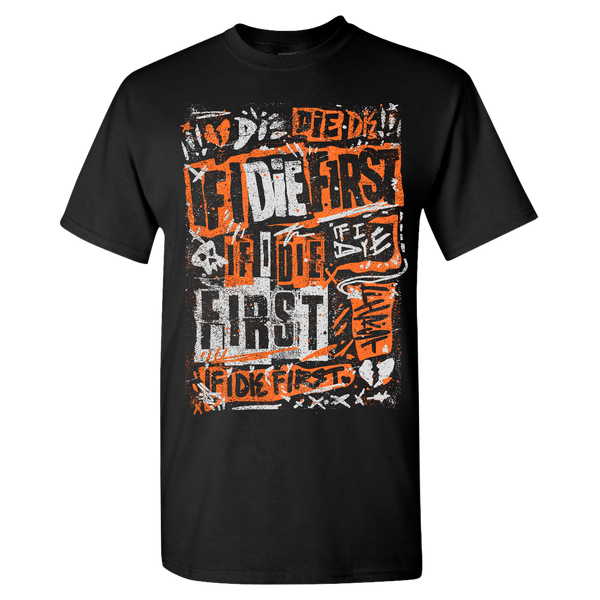 IF I DIE FIRST - Pop Punk With Breakdowns T-Shirt
