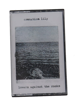 "CREMATION LILY - ""Lovers Against the Rocks"" Cassette"