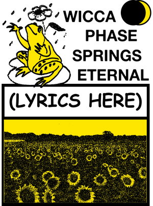WICCA PHASE SPRINGS ETERNAL - (Lyrics Here) Sticker
