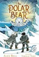 The Polar Bear Explorers' Club (The Polar Bear Explorers' Club Book 1) - Alex Bell