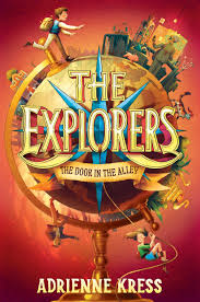 The Explorers Book 1: The Door in the Alley - Adrienne Kress