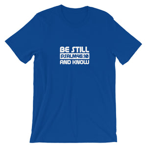 "Psalm 46:10 ""Be Still and Know"" (rounded font) Christian T-Shirt for Men/Unisex"