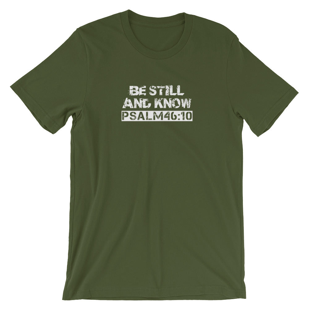 "Psalm 46:10 ""Be Still and Know"" (Bible verse on bottom) Christian T-Shirt for Men/Unisex"