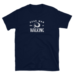 Dead Man Walking -  Ephesians 2:1 -  Christian Tee Shirt