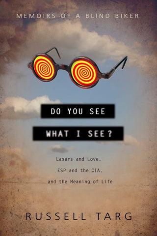 """Do You See What I See?"" by Russell Targ"