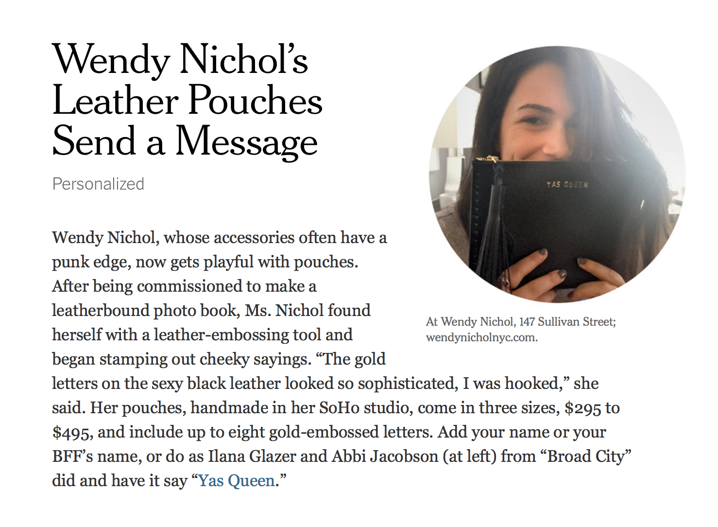 YAS QUEEN Abbi Jacobson Broad City Wendy Nichol New York Times NYTimes.com Wendy Nichol's Leather Pouches Send a Message Broad City Beyonce Leather Large Laced Clutch Pouch Custom Embossed Initial Letter Monogram Card Phone Wallet Clutch Wendy Nichol Designer Purse handbags Handmade in NYC New York City Zip Zipper Pouch Smooth Black High Quality Leather Fringe Tassel Gold Silver Foil YAS QUEEN FUCK YES FUCK YEAH FUCK OFF FUCK NO FUCK YOU