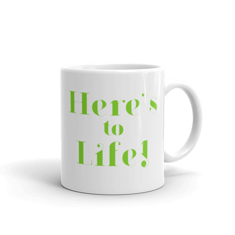 AS IS Here's to Life! Mug