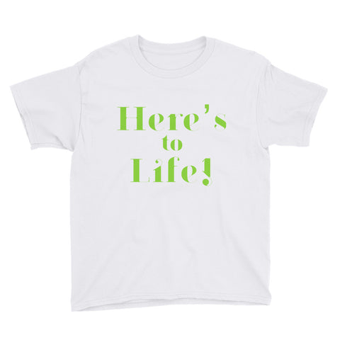 Just for Kids! AS IS Here's to Life Youth Short Sleeve T-Shirt