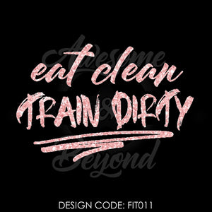 EAT CLEAN TRAIN DIRTY - FIT011