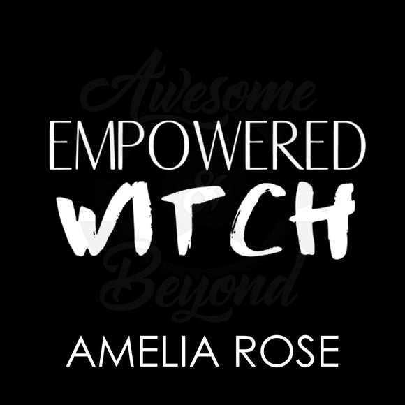 EMPOWERED WITCH COLLECTION - AMELIA ROSE