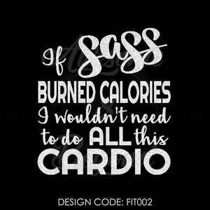 IF SASS BURNED CALORIES - FIT002