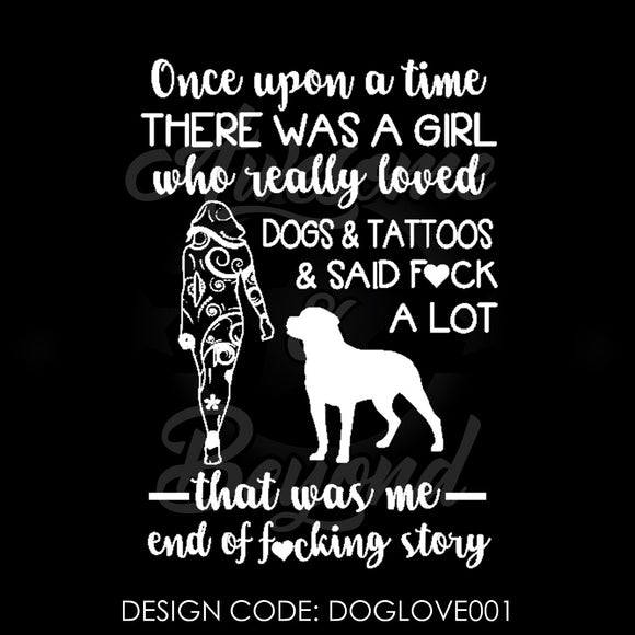 GIRL WHO LOVED DOGS & TATTOOS - DOGLOVE001