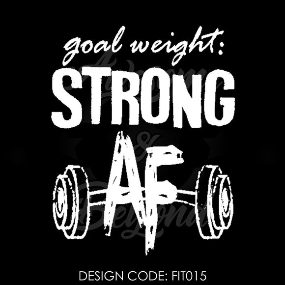 GOAL WEIGHT STRONG AF - FIT015