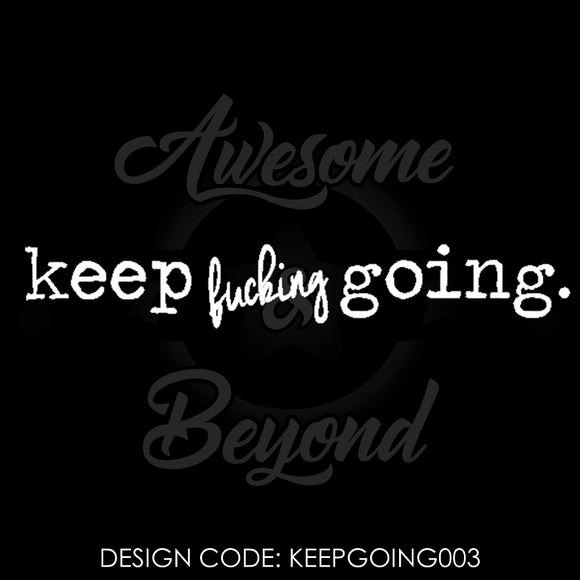 KEEP FUCKING GOING - KEEPGOING002