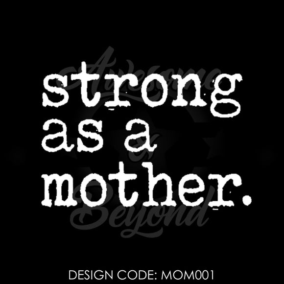 STRONG AS A MOTHER (TYPEWRITER) - MOM001