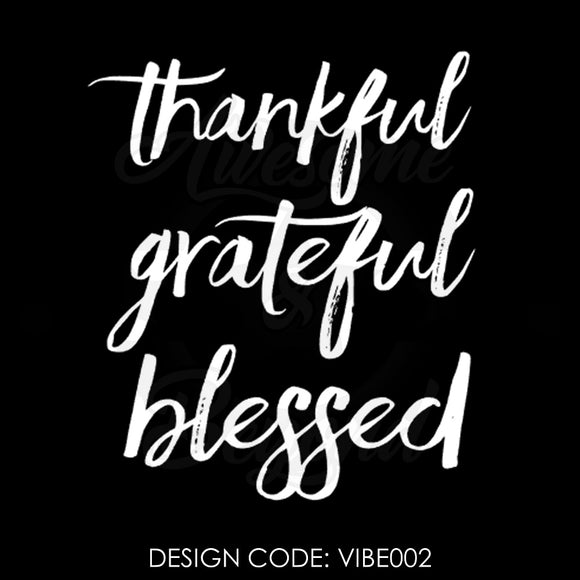THANKFUL GRATEFUL BLESSED (CURSIVE) - VIBE002