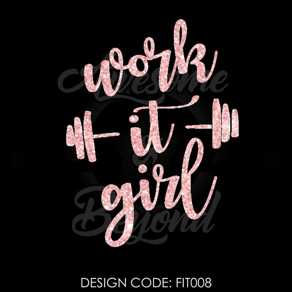 WORK IT GIRL - FIT008
