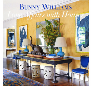 Love Affairs with Houses by Bunny Williams
